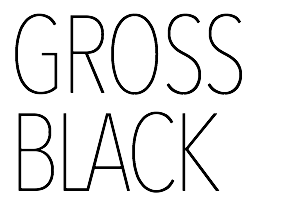 GROSS BLACK